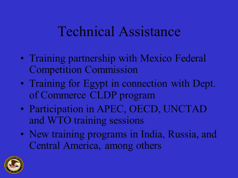 Technical Assistance Training partnership with Mexico Federal Competition Commission Training for Egypt in connection with Dept.