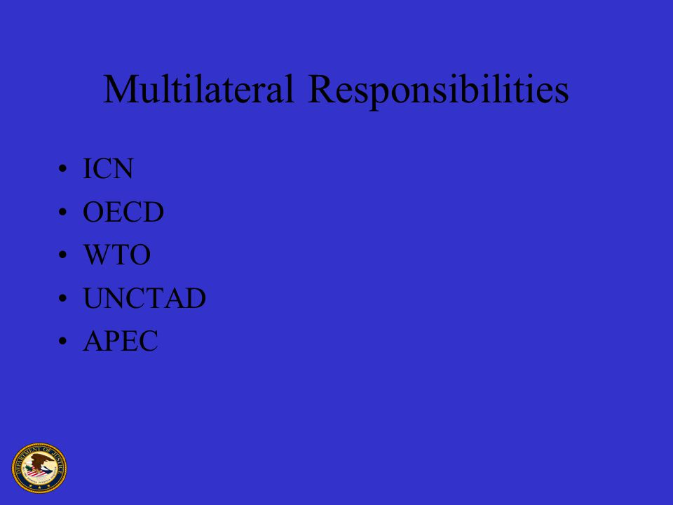 Multilateral Responsibilities ICN OECD WTO UNCTAD APEC
