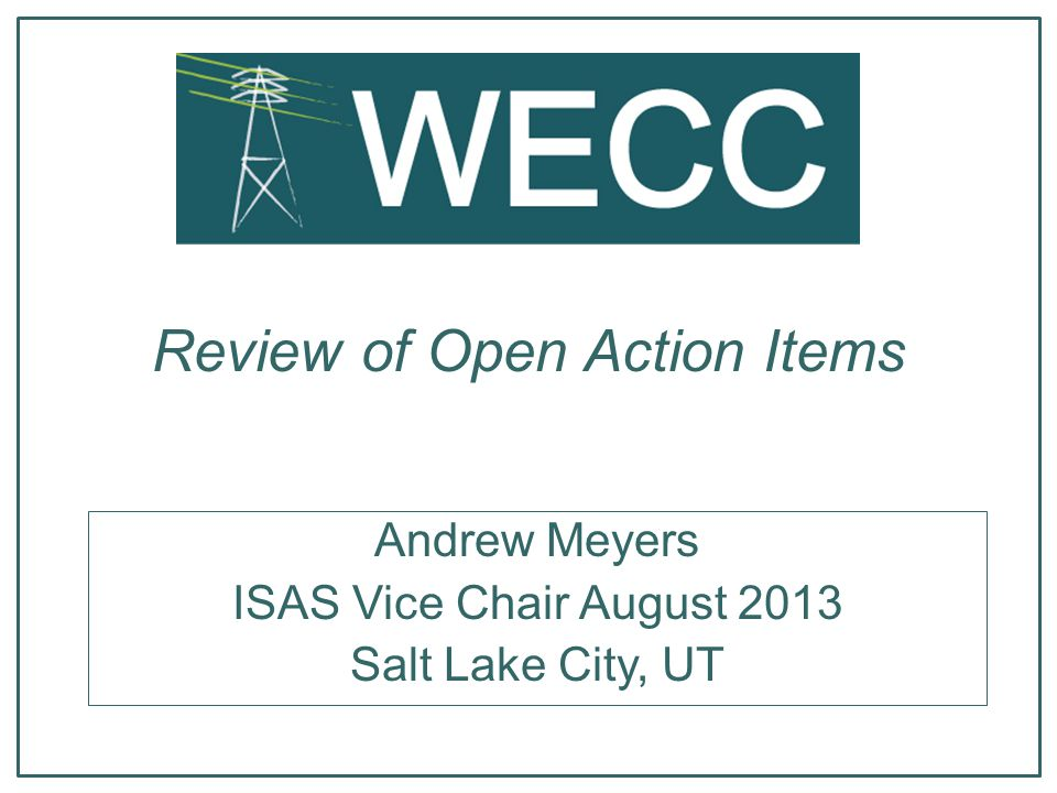 Review of Open Action Items Andrew Meyers ISAS Vice Chair August 2013 Salt Lake City, UT