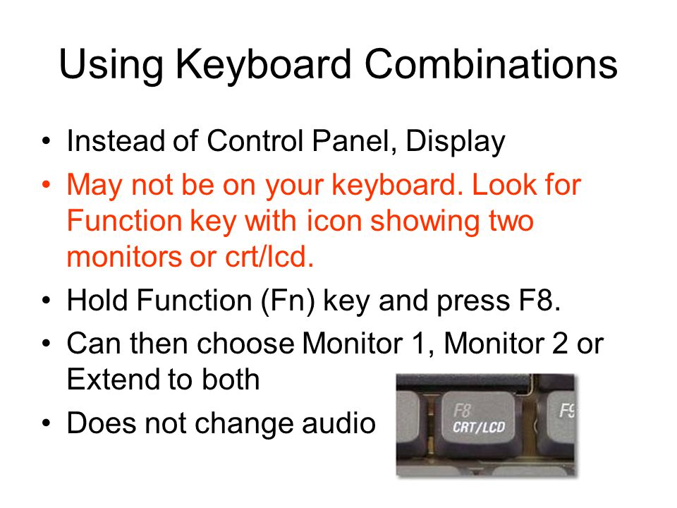 Using Keyboard Combinations Instead of Control Panel, Display May not be on your keyboard.