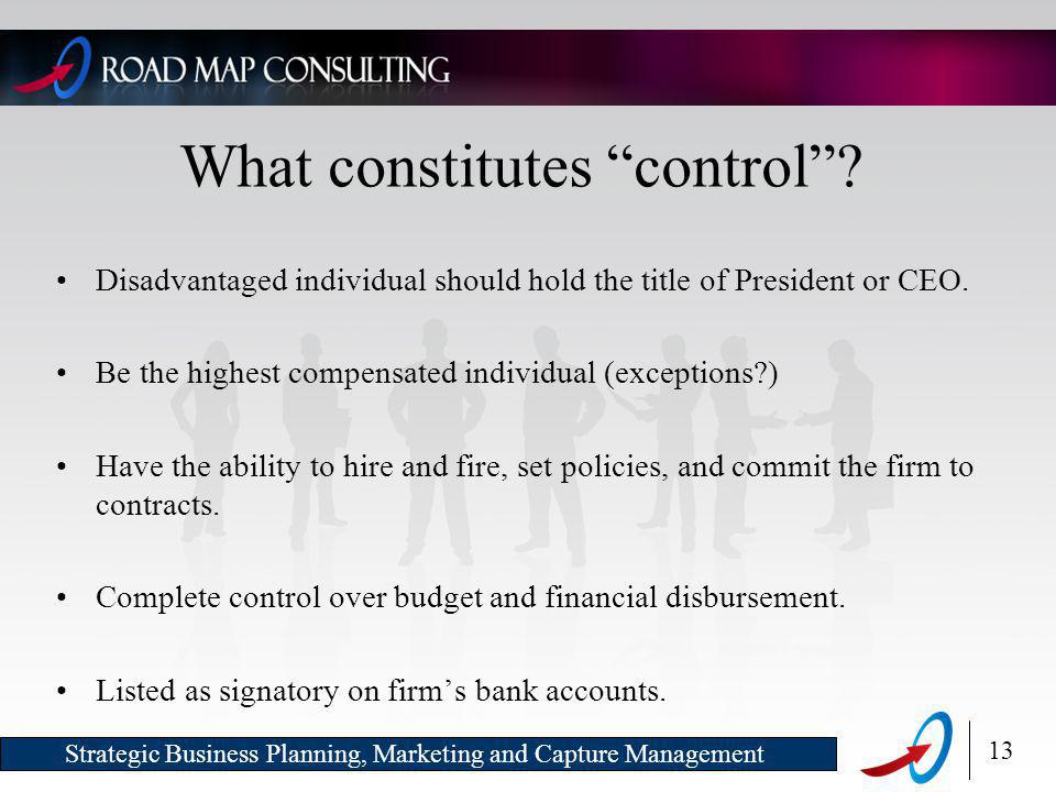 13 Strategic Business Planning, Marketing and Capture Management What constitutes control .