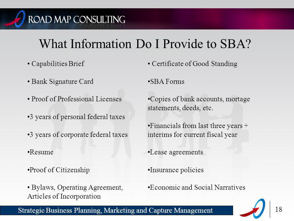 18 Strategic Business Planning, Marketing and Capture Management What Information Do I Provide to SBA.