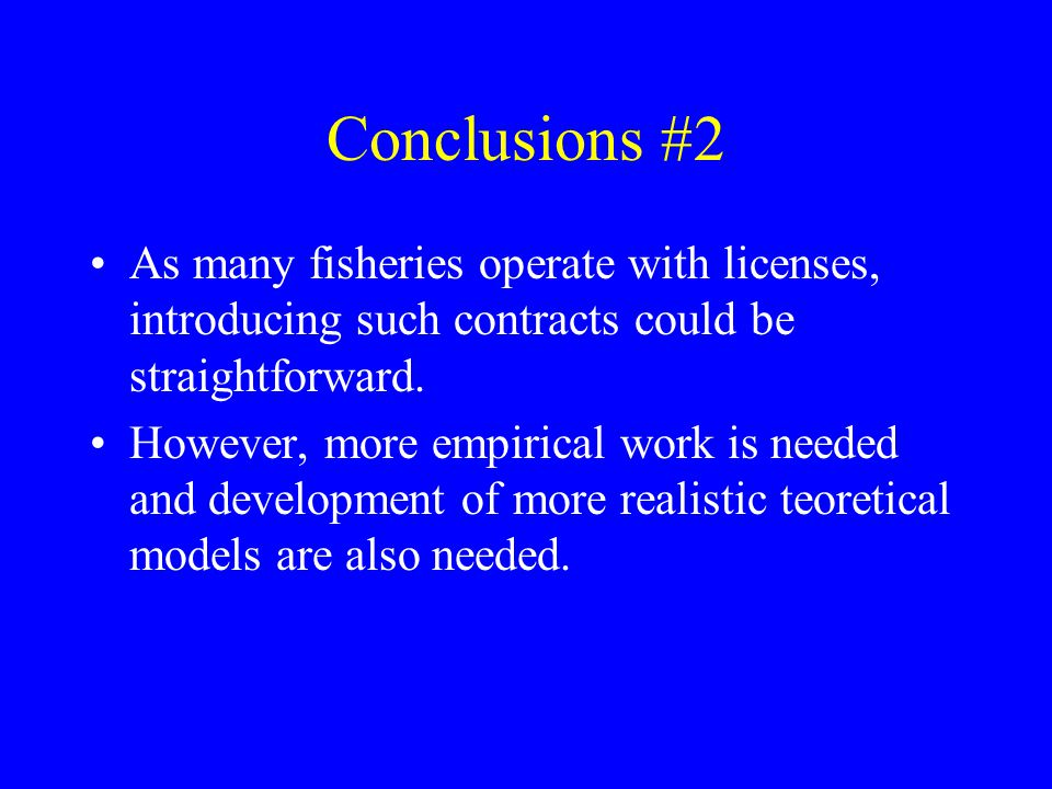 Conclusions #2 As many fisheries operate with licenses, introducing such contracts could be straightforward.