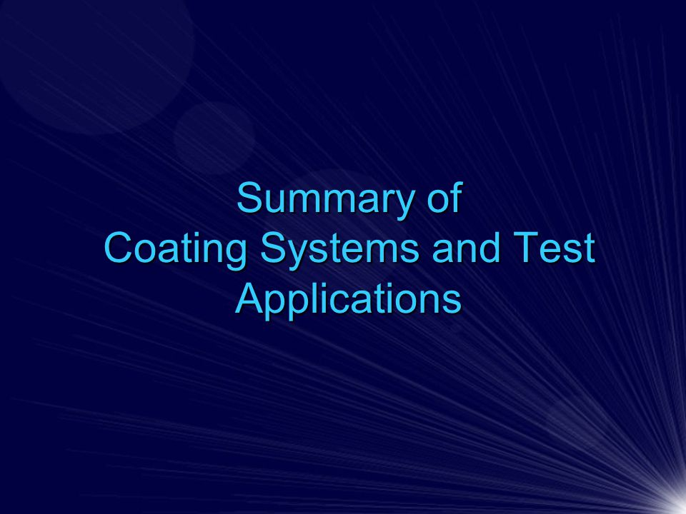 Summary of Coating Systems and Test Applications
