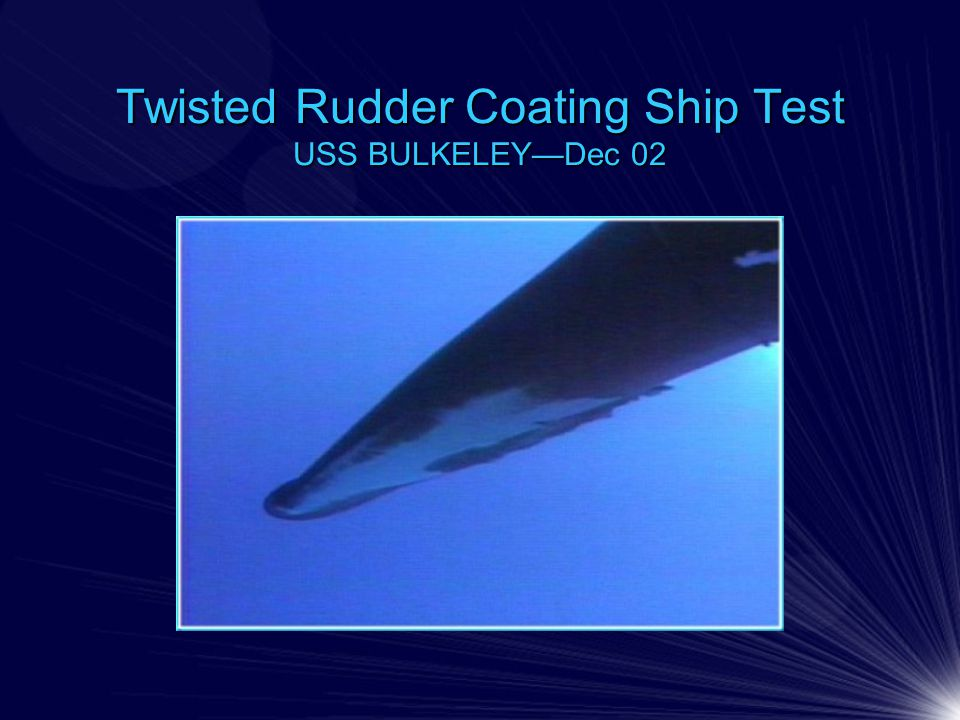 Twisted Rudder Coating Ship Test USS BULKELEY—Dec 02