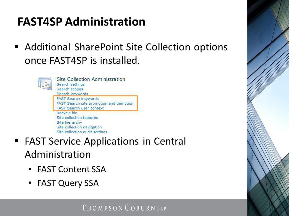 FAST4SP Administration  Additional SharePoint Site Collection options once FAST4SP is installed.