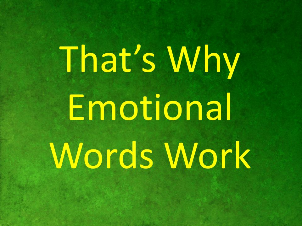 That's Why Emotional Words Work