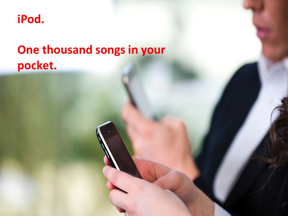iPod. One thousand songs in your pocket.