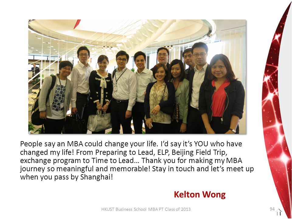 HKUST Business School MBA PT Class of 2013 People say an MBA could change your life.
