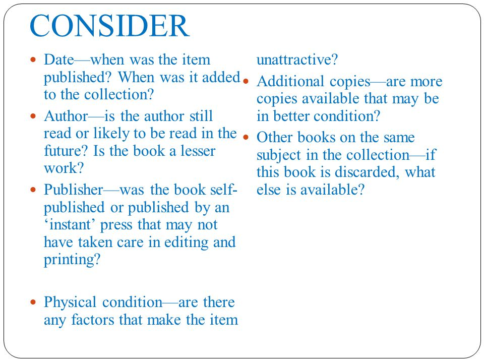 CONSIDER Date—when was the item published. When was it added to the collection.