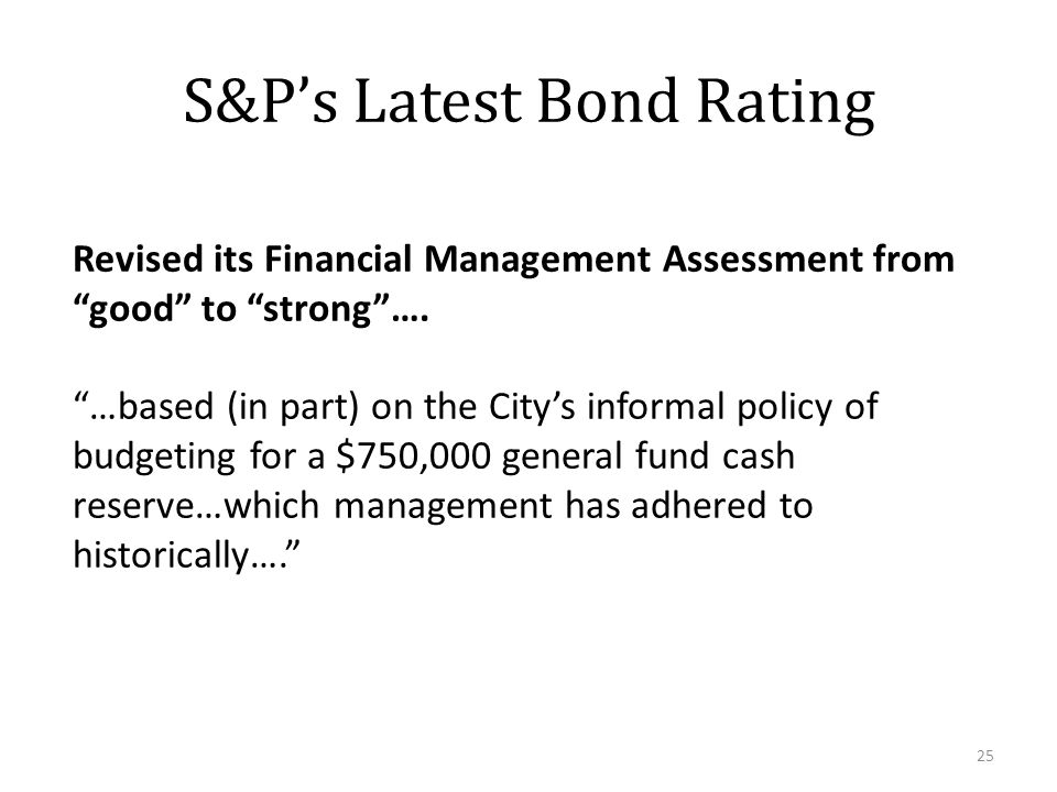 S&P's Latest Bond Rating 25 Revised its Financial Management Assessment from good to strong ….