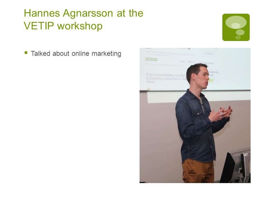 Hannes Agnarsson at the VETIP workshop  Talked about online marketing