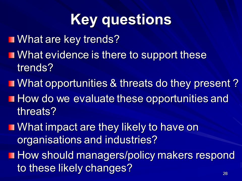 Key questions What are key trends. What evidence is there to support these trends.