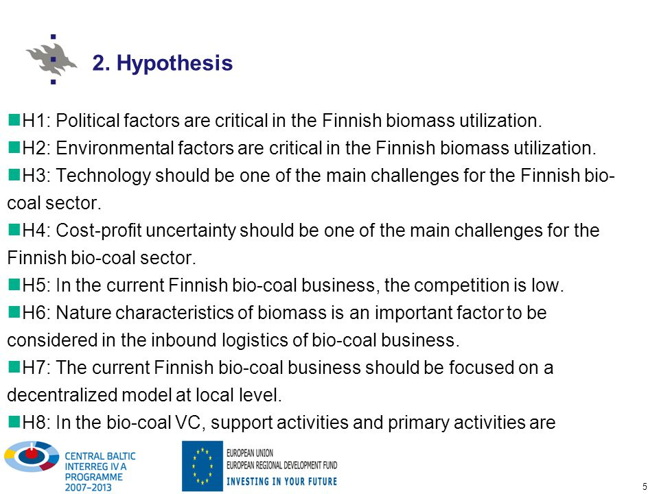 5 H1: Political factors are critical in the Finnish biomass utilization.
