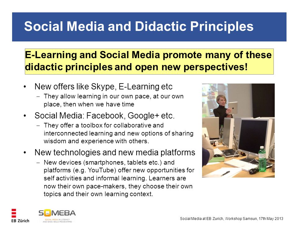 Social Media and Didactic Principles E-Learning and Social Media promote many of these didactic principles and open new perspectives.