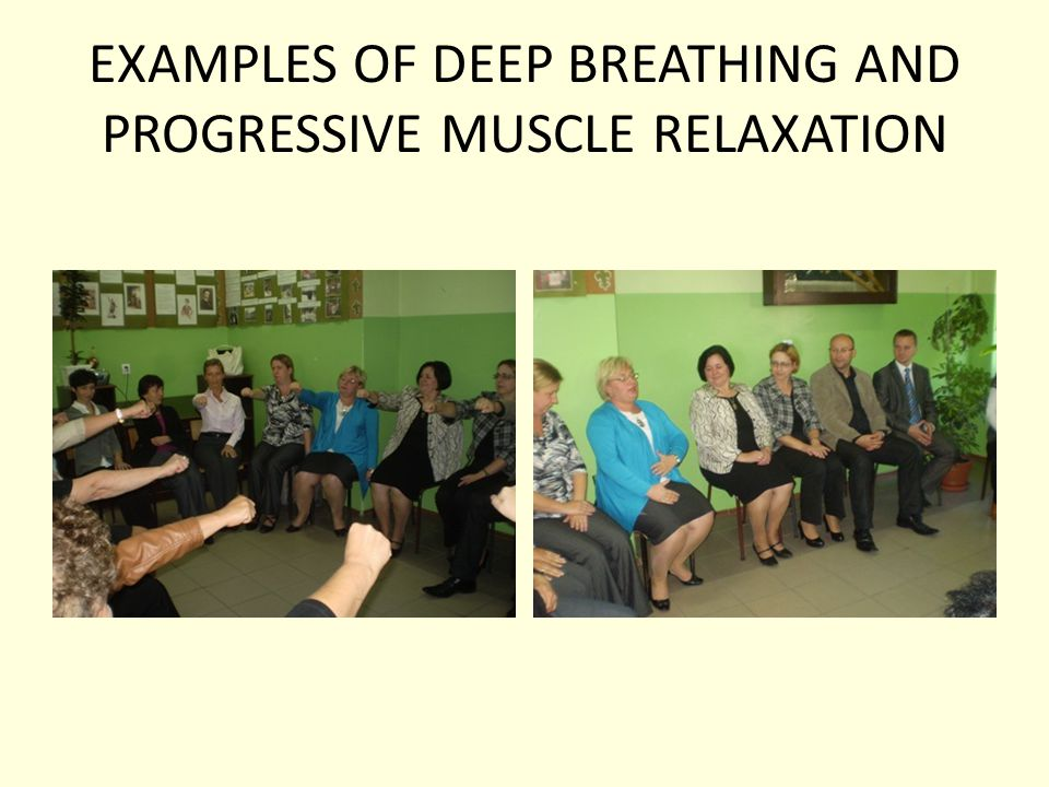 EXAMPLES OF DEEP BREATHING AND PROGRESSIVE MUSCLE RELAXATION