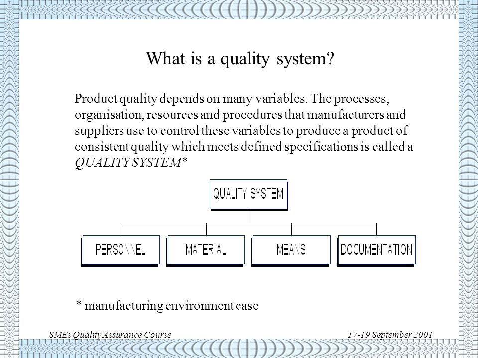 SMEs Quality Assurance Course17-19 September 2001 Does Quality cost.