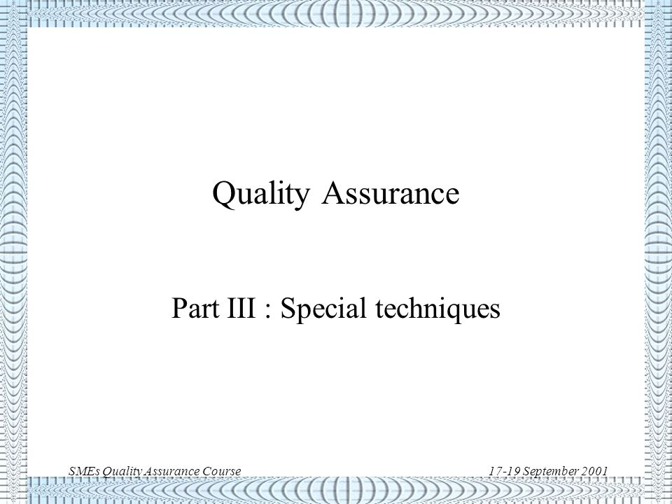 SMEs Quality Assurance Course17-19 September 2001 ECSS-Q-20A 3/3