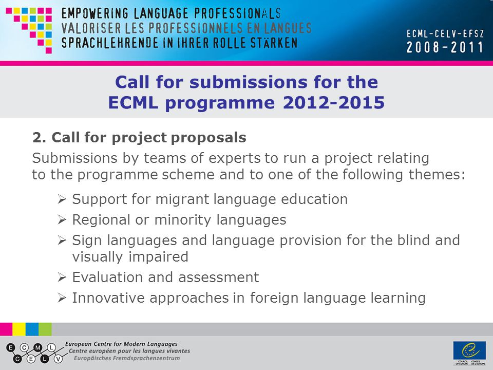 Call for submissions for the ECML programme 2012-2015 2.