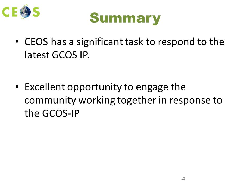 Summary CEOS has a significant task to respond to the latest GCOS IP.