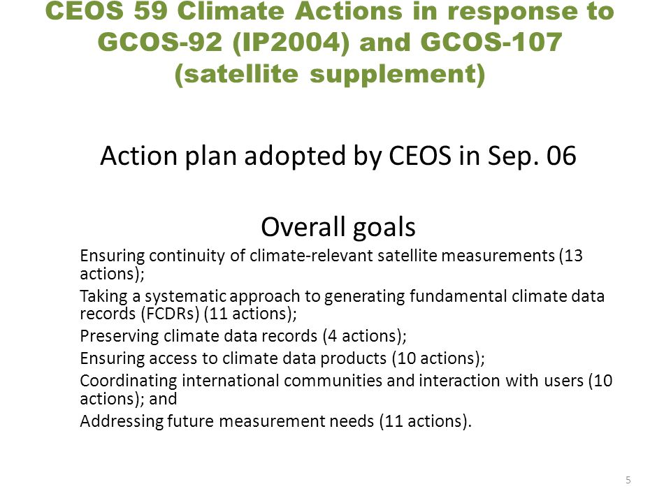 CEOS 59 Climate Actions in response to GCOS-92 (IP2004) and GCOS-107 (satellite supplement) Action plan adopted by CEOS in Sep.