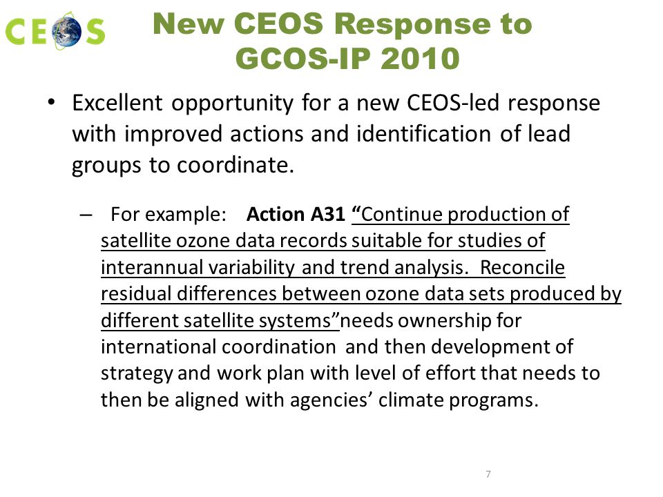 New CEOS Response to GCOS-IP 2010 Excellent opportunity for a new CEOS-led response with improved actions and identification of lead groups to coordinate.