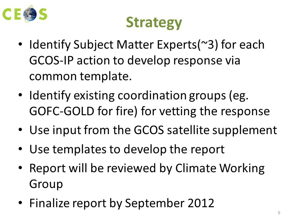 Strategy Identify Subject Matter Experts(~3) for each GCOS-IP action to develop response via common template.