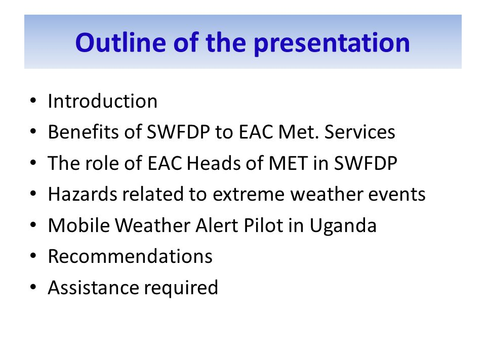 Outline of the presentation Introduction Benefits of SWFDP to EAC Met.