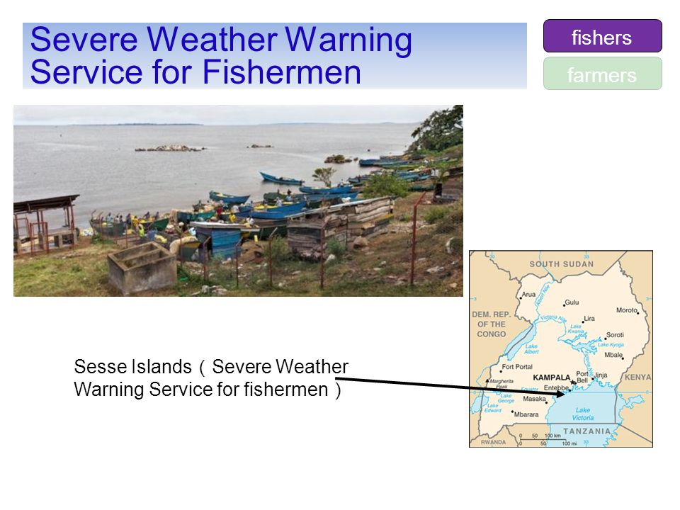 Severe Weather Warning Service for Fishermen Sesse Islands ( Severe Weather Warning Service for fishermen ) farmers fishers