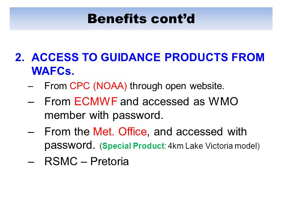 Benefits cont'd 2.ACCESS TO GUIDANCE PRODUCTS FROM WAFCs.