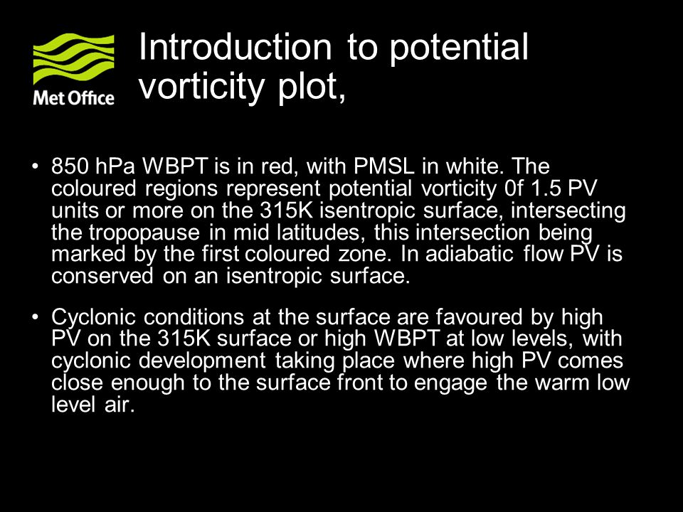 Introduction to potential vorticity plot, 850 hPa WBPT is in red, with PMSL in white.