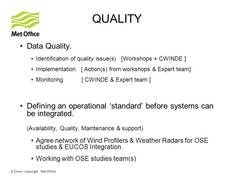 © Crown copyright Met Office QUALITY Data Quality.