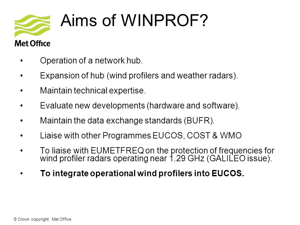 © Crown copyright Met Office Aims of WINPROF. Operation of a network hub.