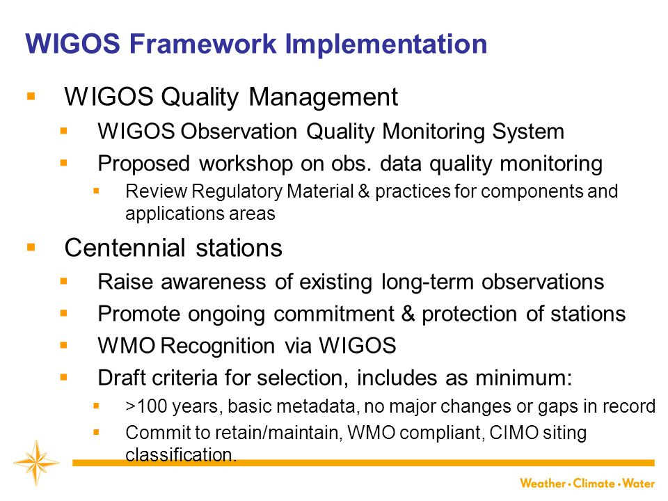 WIGOS Framework Implementation  WIGOS Quality Management  WIGOS Observation Quality Monitoring System  Proposed workshop on obs.