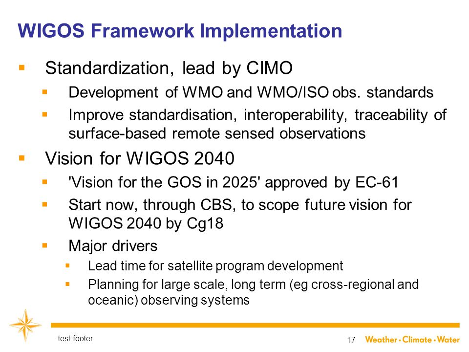  Standardization, lead by CIMO  Development of WMO and WMO/ISO obs.