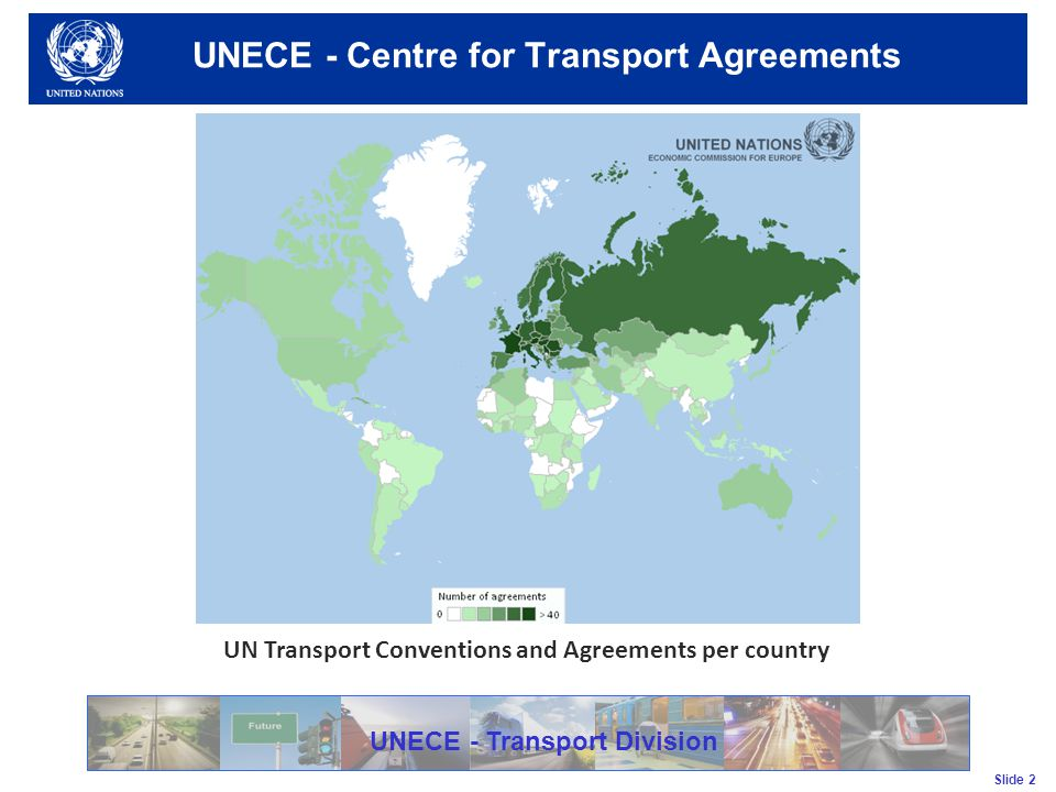Slide 2 UNECE - Transport Division UNECE - Centre for Transport Agreements UN Transport Conventions and Agreements per country