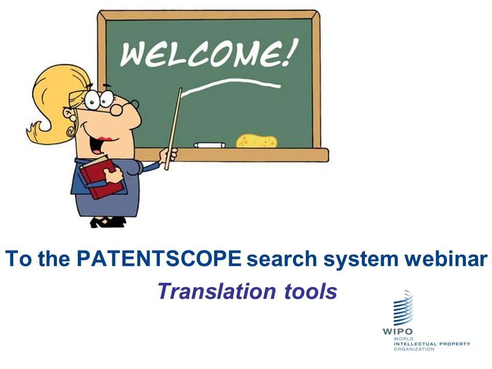 To the PATENTSCOPE search system webinar Translation tools