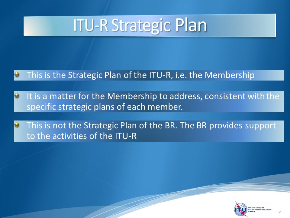 2 This is the Strategic Plan of the ITU-R, i.e.