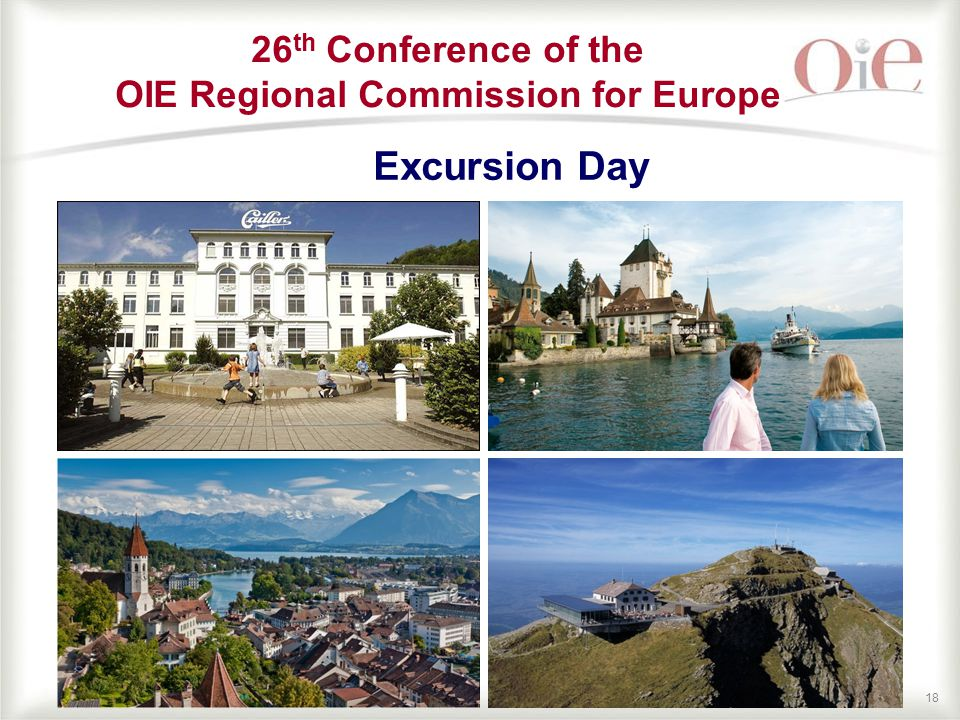18 Excursion Day 26 th Conference of the OIE Regional Commission for Europe