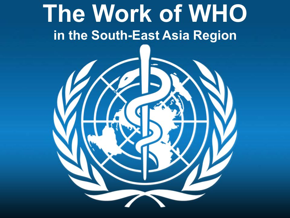 The Work of WHO in the South-East Asia Region