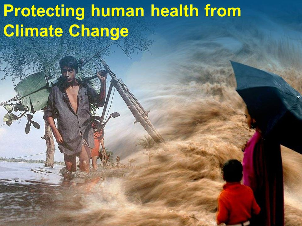 Protecting human health from Climate Change