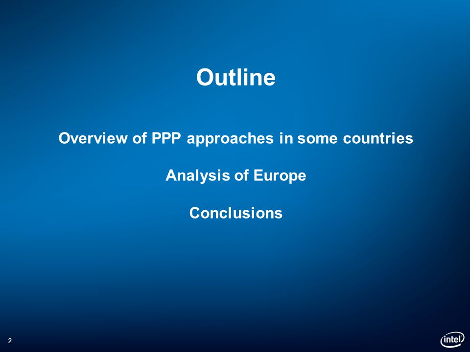 2 Outline Overview of PPP approaches in some countries Analysis of Europe Conclusions