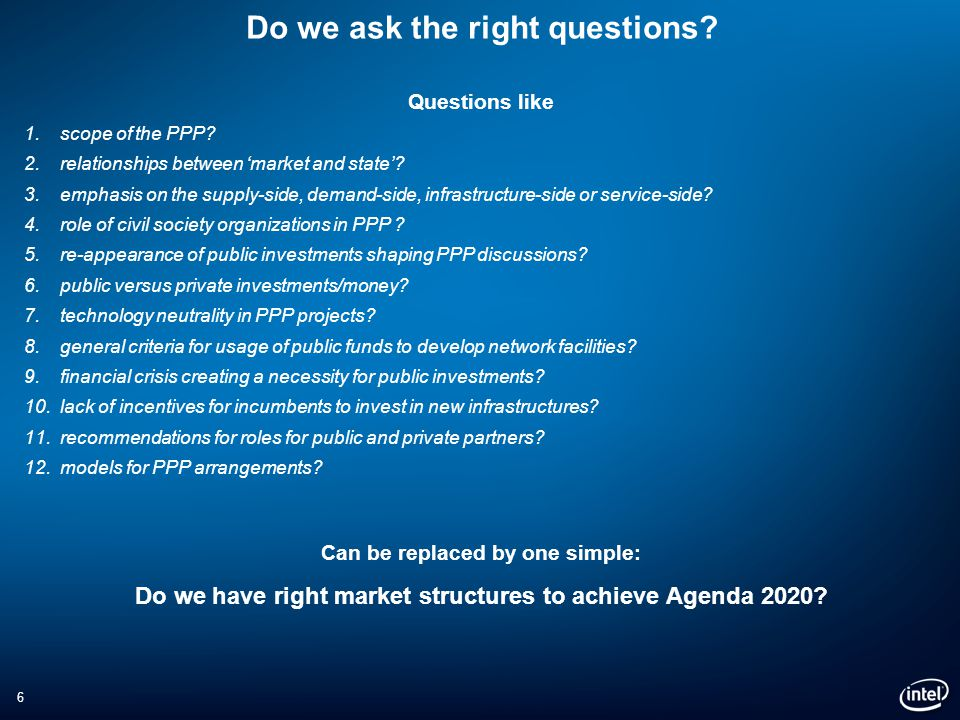 6 Do we ask the right questions. Questions like 1.scope of the PPP.