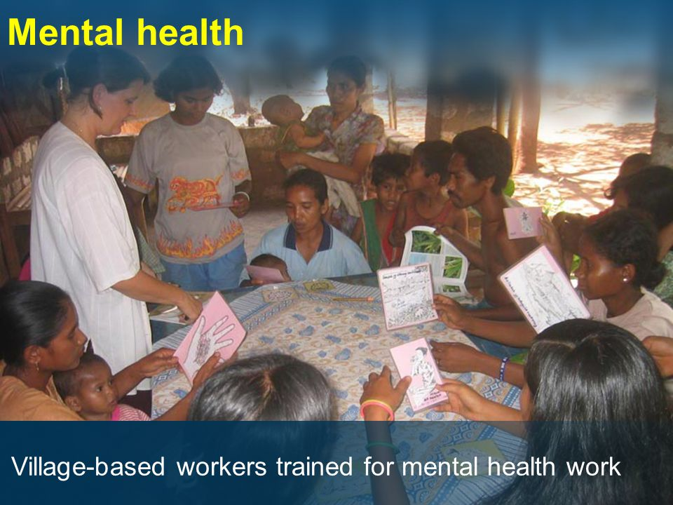 Mental health Village-based workers trained for mental health work