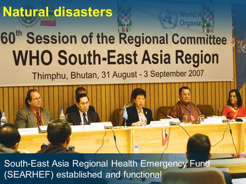 Natural disasters South-East Asia Regional Health Emergency Fund (SEARHEF) established and functional