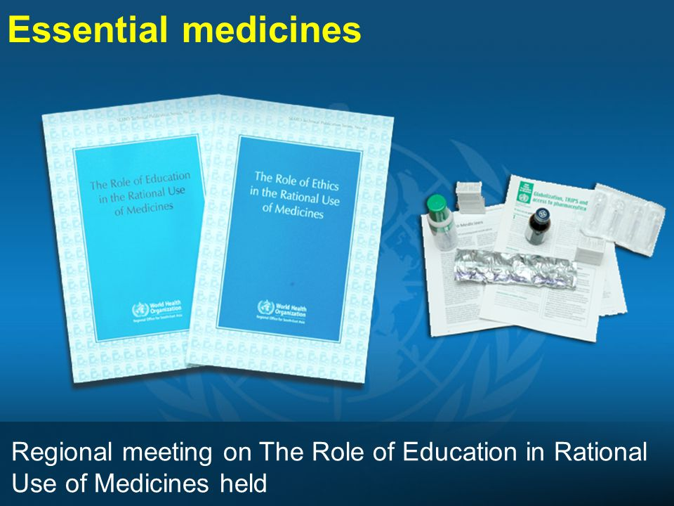 Regional meeting on The Role of Education in Rational Use of Medicines held Essential medicines
