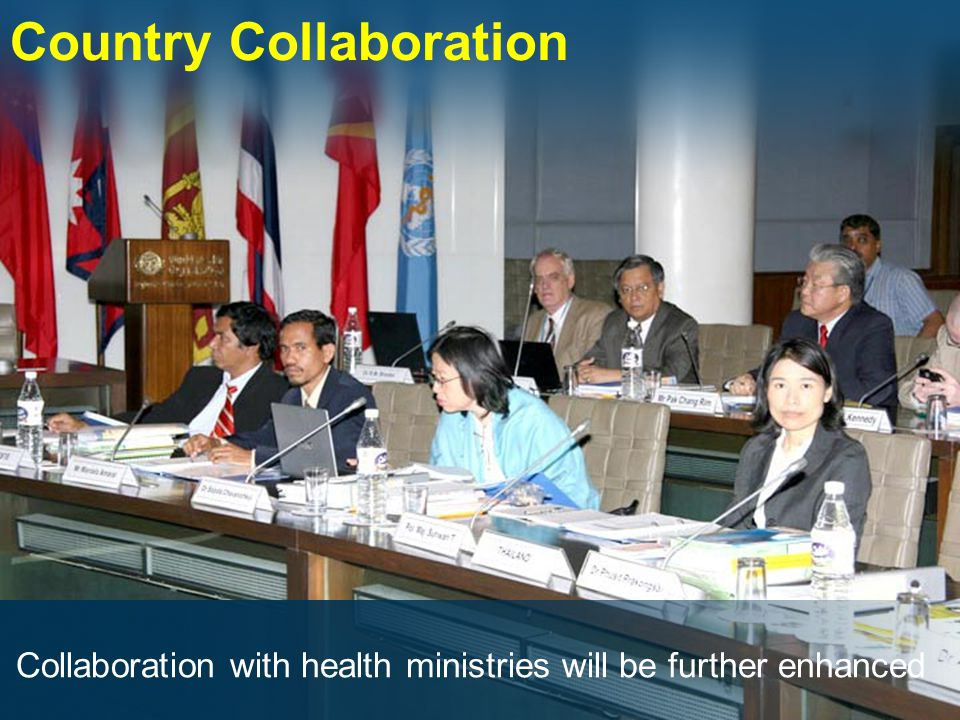 Country Collaboration Collaboration with health ministries will be further enhanced
