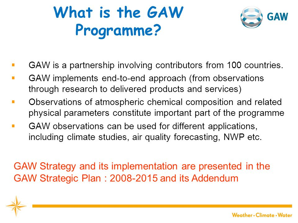 What is the GAW Programme.  GAW is a partnership involving contributors from 100 countries.