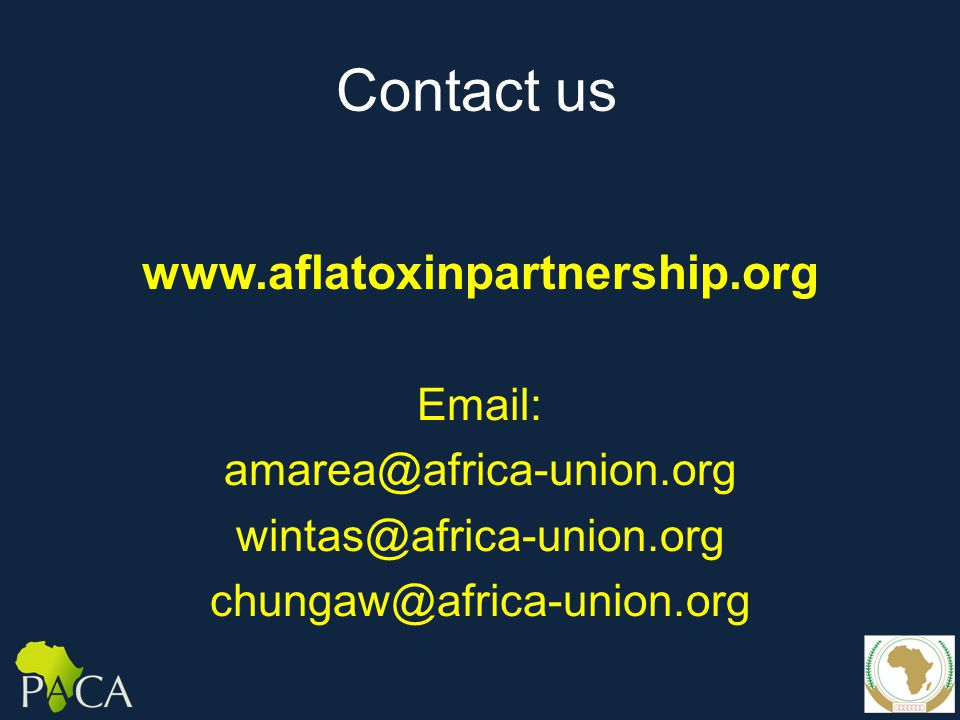 Contact us www.aflatoxinpartnership.org Email: amarea@africa-union.org wintas@africa-union.org chungaw@africa-union.org