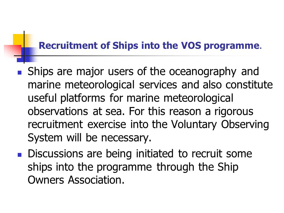 Recruitment of Ships into the VOS programme.